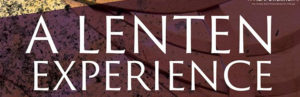Come Join in our Lenten Experience